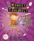 Monkey with a Tool Belt and the Silly School Mystery Cover Image