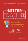 Better Together: How to Leverage School Networks for Smarter Personalized and Project Based Learning Cover Image