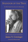 Splendor of the True: A Frithjof Schuon Reader (SUNY Series in Western Esoteric Traditions) Cover Image
