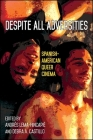 Despite All Adversities: Spanish-American Queer Cinema (Suny Series) Cover Image