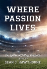Where Passion Lives: The Spirit of College Football Cover Image