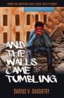 And the Walls Came Tumbling Cover Image