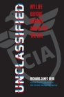 Unclassified: My Life Before, During, and After the CIA Cover Image