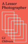 A Lesser Photographer: Escape the Gear Trap and Focus on What Matters Cover Image