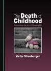 The Death of Childhood: Reinventing the Joy of Growing Up Cover Image