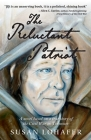 The Reluctant Patriot: A Novel Based on a True Story of the Civil War in Tennessee Cover Image