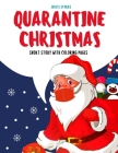 Quarantine Christmas Short Story With Coloring Pages: Story For Kids To Color Activity Book During X-Mas Lockdown Cover Image