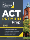 Princeton Review ACT Premium Prep, 2021: 8 Practice Tests + Content Review + Strategies (College Test Preparation) Cover Image