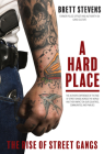 A Hard Place: The Rise of Street Gangs Cover Image