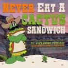 Never Eat a Cactus Sandwich Cover Image