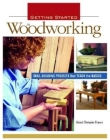 Getting Started in Woodworking: Skill-Building Projects That Teach the Basics Cover Image