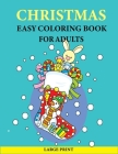 Christmas Easy Coloring Book For Adults: Large Print Easy Coloring Book for Adults - Perfect Christmas Gift Cover Image
