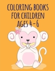 coloring books for children ages 4-6: Coloring Pages with Funny, Easy, and Relax Coloring Pictures for Animal Lovers Cover Image
