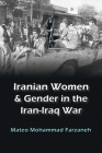 Iranian Women and Gender in the Iran-Iraq War Cover Image
