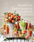 The Southern Entertainer's Cookbook: Heirloom Recipes for Modern Gatherings Cover Image