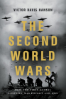The Second World Wars: How the First Global Conflict Was Fought and Won Cover Image