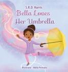 Bella Loves Her Umbrella Cover Image