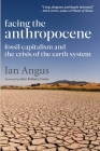 Facing the Anthropocene: Fossil Capitalism and the Crisis of the Earth System Cover Image