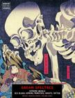 Dream Spectres: Extreme Ukiyo-E: Sex, Blood, Demons, Monsters, Ghosts, Tattoo (Ukiyo-E Masters #8) Cover Image