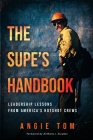 The Supe's Handbook: Leadership Lessons from America's Hotshot Crews Cover Image