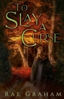 To Slay a Curse Cover Image