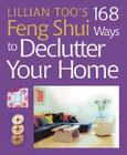 Lillian Too's 168 Feng Shui Ways to Declutter Your Home Cover Image