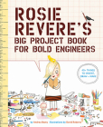 Rosie Revere's Big Project Book for Bold Engineers Cover Image