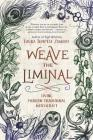 Weave the Liminal: Living Modern Traditional Witchcraft Cover Image