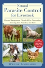 Natural Parasite Control for Livestock: Pasture Management, Chemical-Free Deworming, Growing Antiparasitics, and More Cover Image