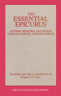 The Essential Epicurus: Letters, Principal Doctrines, Vatican Sayings, and Fragments (Great Books in Philosophy) Cover Image