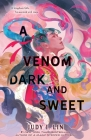 A Venom Dark and Sweet (The Book of Tea #2) Cover Image