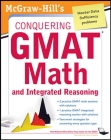 McGraw-Hills Conquering the GMAT Math and Integrated Reasoning, 2nd Edition Cover Image