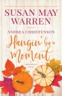 Hangin' by a Moment: A Deep Haven Novel Cover Image