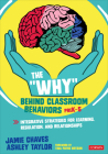 The Why Behind Classroom Behaviors, Prek-5: Integrative Strategies for Learning, Regulation, and Relationships Cover Image
