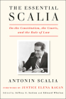 The Essential Scalia: On the Constitution, the Courts, and the Rule of Law Cover Image