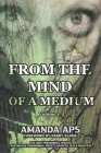 From the mind of a medium: Volume 1 Cover Image