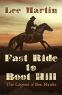 Fast Ride to Boot Hill: The Legend of Ben Hawks Cover Image