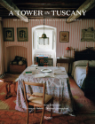 A Tower in Tuscany: Or a Home for My Writers and Other Animals Cover Image