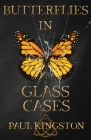 Butterflies In Glass Cases Cover Image