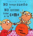 No Tengo Sueno y Nomquiero Irme a la Cama = I Am Not Sleepy and I Will Not Go to Bed! Cover Image