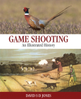 Game Shooting: An Illustrated History Cover Image