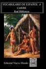 Vocabulario de Español a Caribe: Lenguas de América Cover Image
