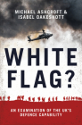 White Flag?: An Examination of the Uk's Defence Capability Cover Image