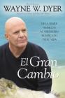 El Gran Cambio: De la simple ambición al verdadero significado de su vida Cover Image