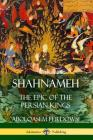 Shahnameh: The Epic of the Persian Kings Cover Image