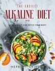 The Easiest Alkaline Diet 2021: Lose Weight and Detox Your Body Cover Image