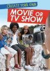 Create Your Own Movie or TV Show (Media Genius) Cover Image
