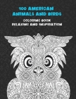 100 American Animals and Birds - Coloring Book - Relaxing and Inspiration Cover Image