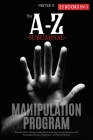The A-Z Subliminal Manipulation Program: Revealed 1000+1 NLP, Brainwashing & Dark Psychology Censored Techniques of FBI Psychologists, Billionaire Ent Cover Image