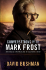 Conversations With Mark Frost: Twin Peaks, Hill Street Blues, and the Education of a Writer Cover Image